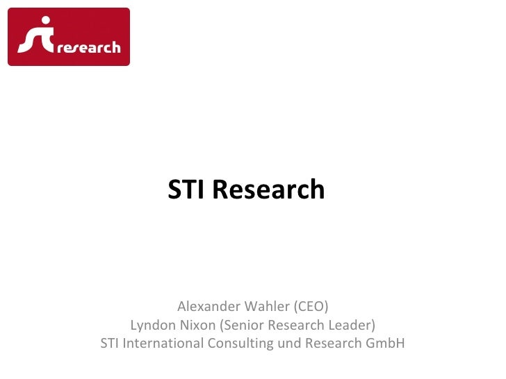 STI Research             Alexander Wahler (CEO)     Lyndon Nixon (Senior Research Leader)STI International Consulting und ...