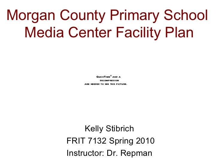 <ul><li>Kelly Stibrich </li></ul><ul><li>FRIT 7132 Spring 2010 </li></ul><ul><li>Instructor: Dr. Repman </li></ul>Morgan C...