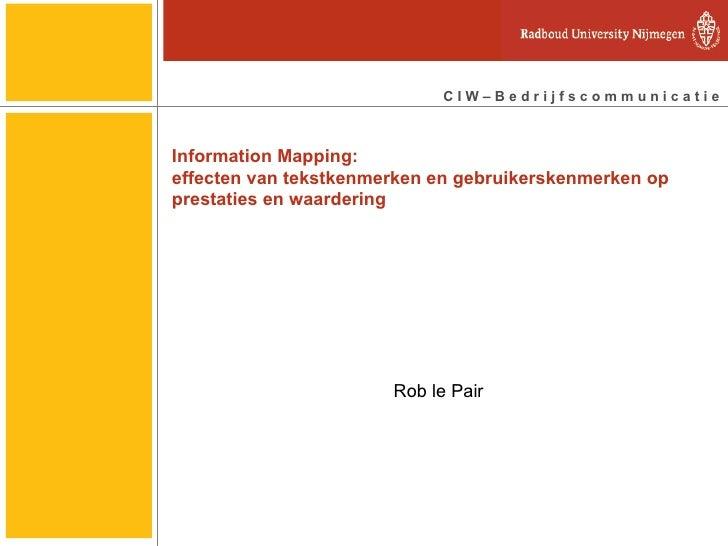 Information Mapping: effecten van tekstkenmerken en gebruikerskenmerken op prestaties en waardering  Rob le Pair