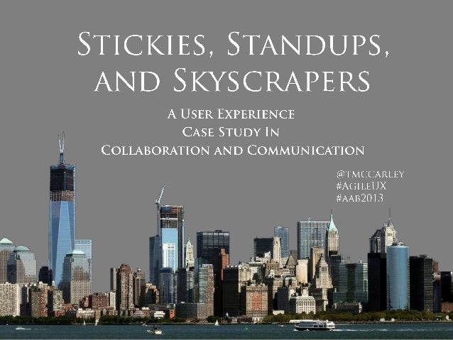 Stickies, Standups, & Skyscrapers: An UX Case Study