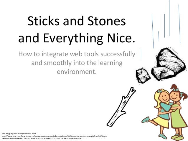 Sticks and stones LIBS602 Presentation