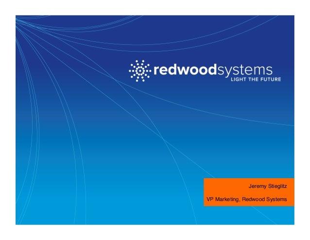 Jeremy Stieglitz VP Marketing, Redwood Systems