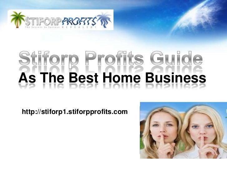 As The Best Home Businesshttp://stiforp1.stiforpprofits.com