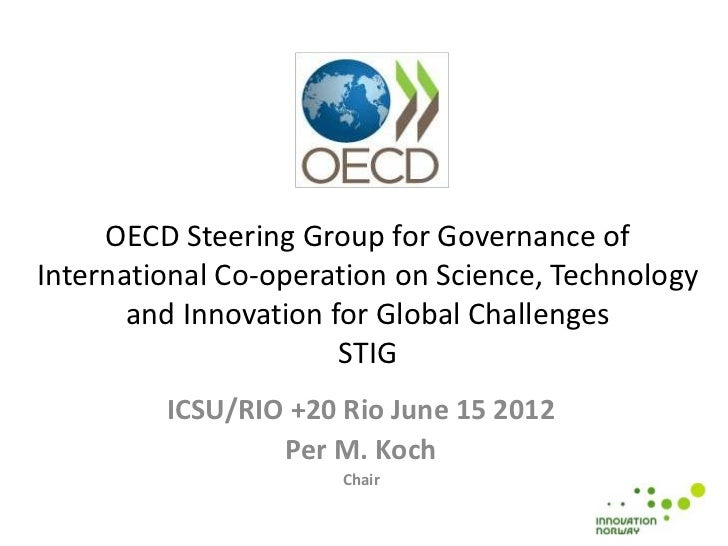 OECD Steering Group for Governance ofInternational Co-operation on Science, Technology       and Innovation for Global Cha...