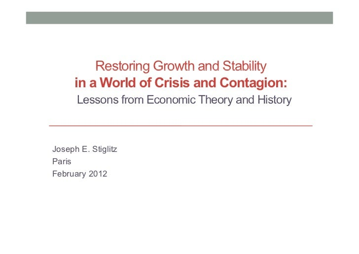 Restoring Growth and Stability      in a World of Crisis and Contagion:      Lessons from Economic Theory and HistoryJosep...