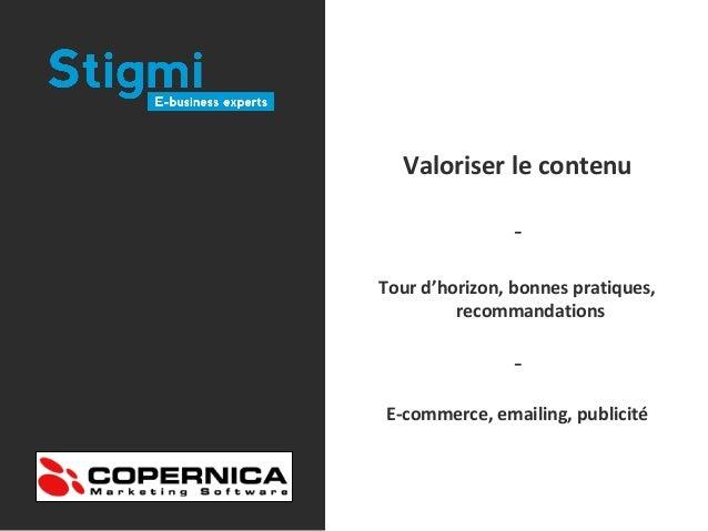 Valoriser le contenu - Tour d'horizon, bonnes pratiques, recommandations - E-commerce, emailing, publicité