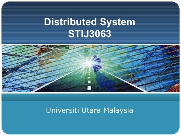 Distributed System     STIJ3063Universiti Utara Malaysia