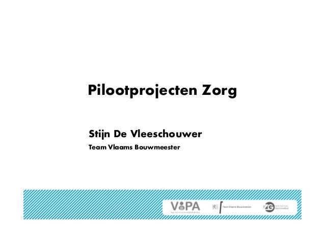 Stijn De Vleeschouwer 'Pilootprojecten zorg'