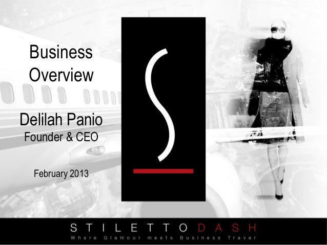 Business OverviewDelilah PanioFounder & CEO  February 2013