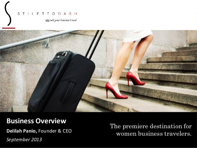 1 Business Overview Delilah Panio, Founder & CEO September 2013 The premiere destination for women business travelers.