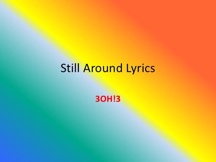 Still Around Lyrics        3OH!3
