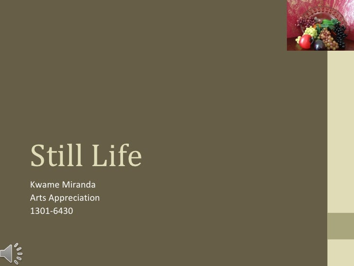 Still LifeKwame MirandaArts Appreciation1301-6430