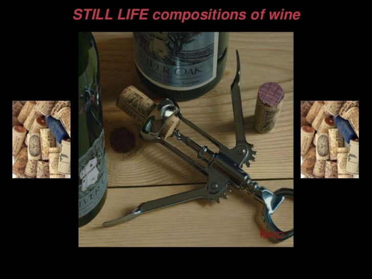 STILL LIFE compositions of wine<br />