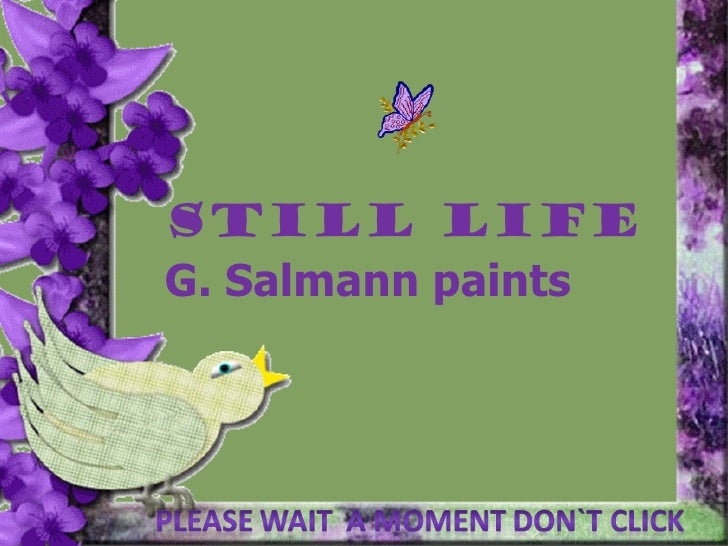 STILL LIFE  G. Salmann paints