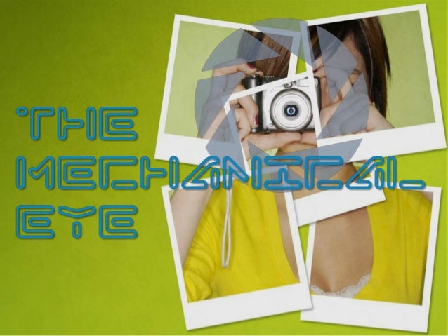 The Mechanical Eye ©RIL
