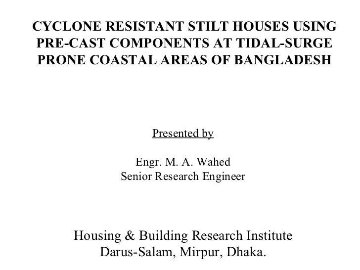 Presented by Engr. M. A. Wahed Senior Research Engineer Housing & Building Research Institute Darus-Salam, Mirpur, Dhaka. ...