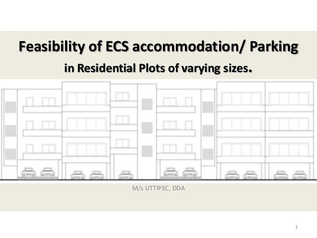 Feasibility of ECS accommodation/ Parking in Residential Plots of varying sizes.  M/s UTTIPEC, DDA  1