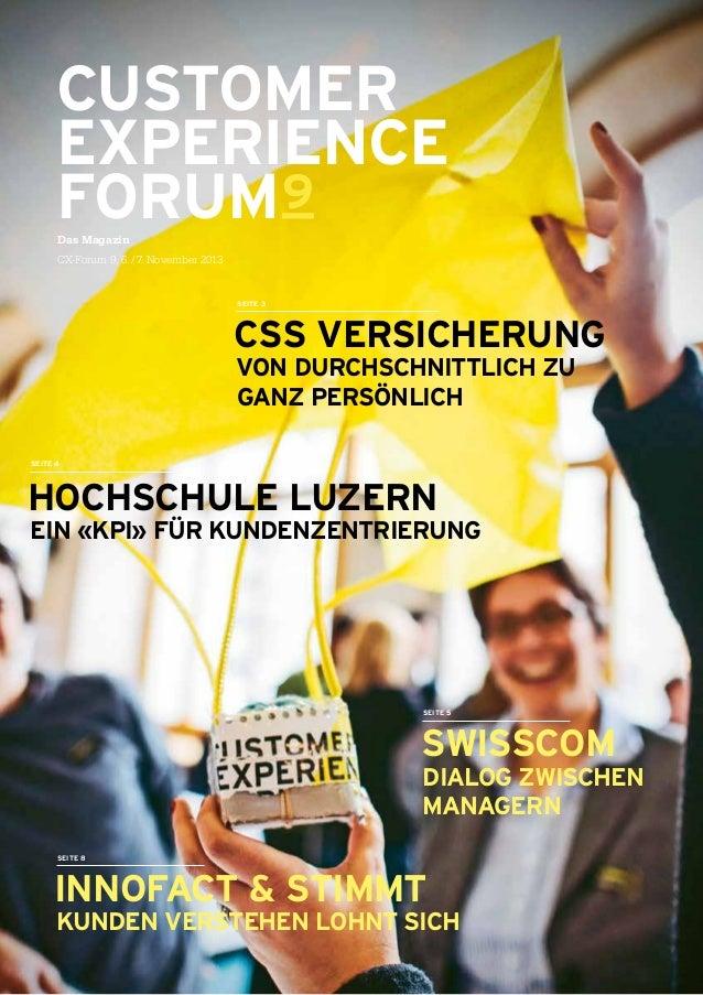 CUSTOMER EXPERIENCE FORUM9 Das Magazin CX-Forum 9, 6./7. November 2013 CSS VERSICHERUNG VON DURCHSCHNITTLICH ZU GANZ P...