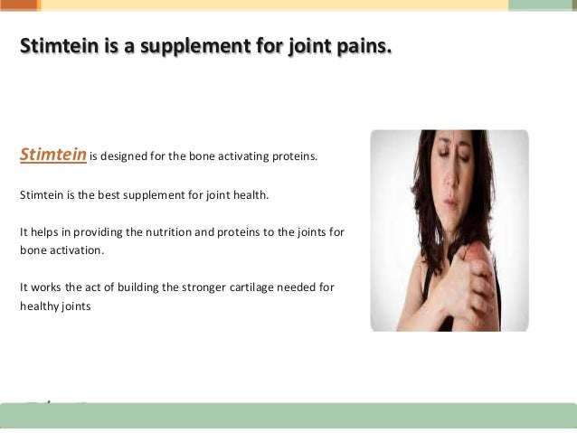 Stimtein is a supplement for joint pains.Stimteinis designed for the bone activating proteins.Stimtein is the best supplem...