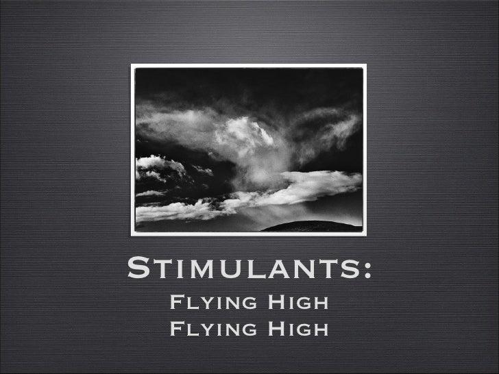 Stimulants : Flying High Flying High