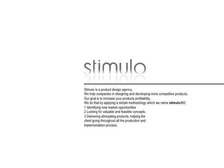 Stimulo is a product design agency. We help companies in designing and developing more competitive products. Our goal is t...
