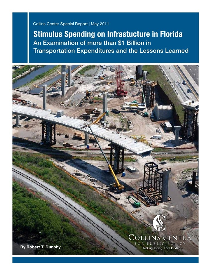 Collins Center Special Report | May 2011      Stimulus Spending on Infrastucture in Florida      An Examination of more th...