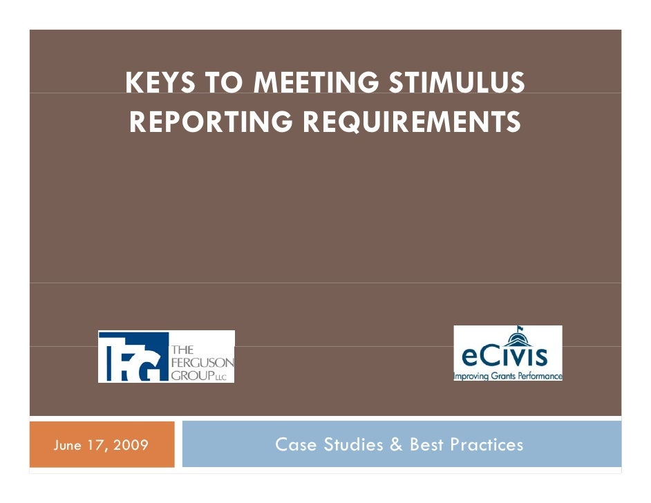 KEYS TO MEETING STIMULUS          REPORTING REQUIREMENTS     June 17, 2009    Case Studies & Best Practices