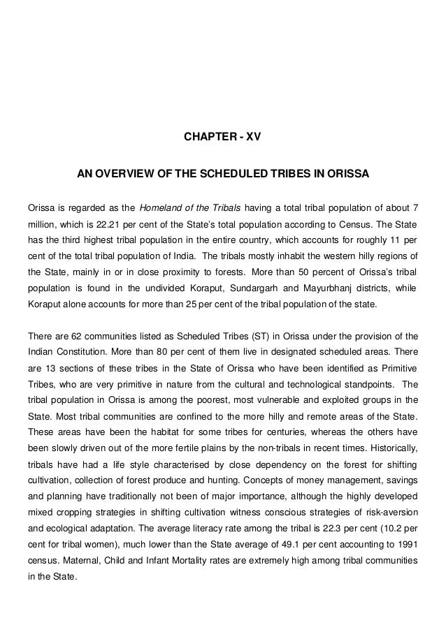 CHAPTER - XV AN OVERVIEW OF THE SCHEDULED TRIBES IN ORISSA Orissa is regarded as the Homeland of the Tribals having a tota...