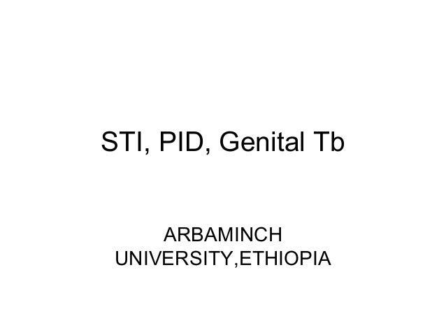 STI, PID, Genital Tb ARBAMINCH UNIVERSITY,ETHIOPIA