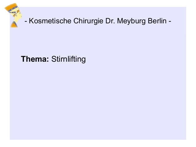 - Kosmetische Chirurgie Dr. Meyburg Berlin - Thema: Stirnlifting
