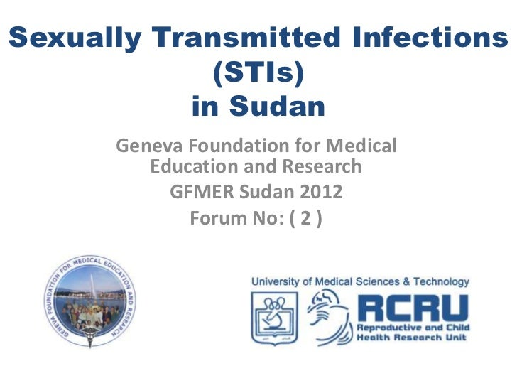 Sexually Transmitted Infections             (STIs)           in Sudan      Geneva Foundation for Medical         Education...