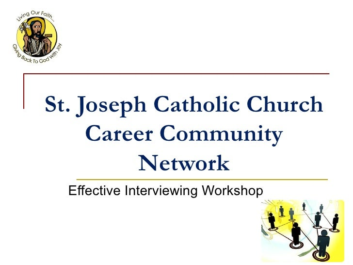 St. Joseph Catholic Church Career Community Network Effective Interviewing Workshop