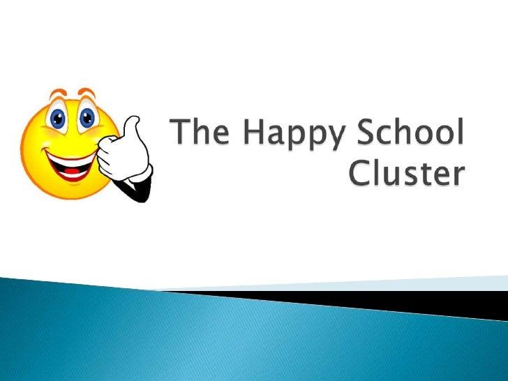 The Happy School Cluster<br />