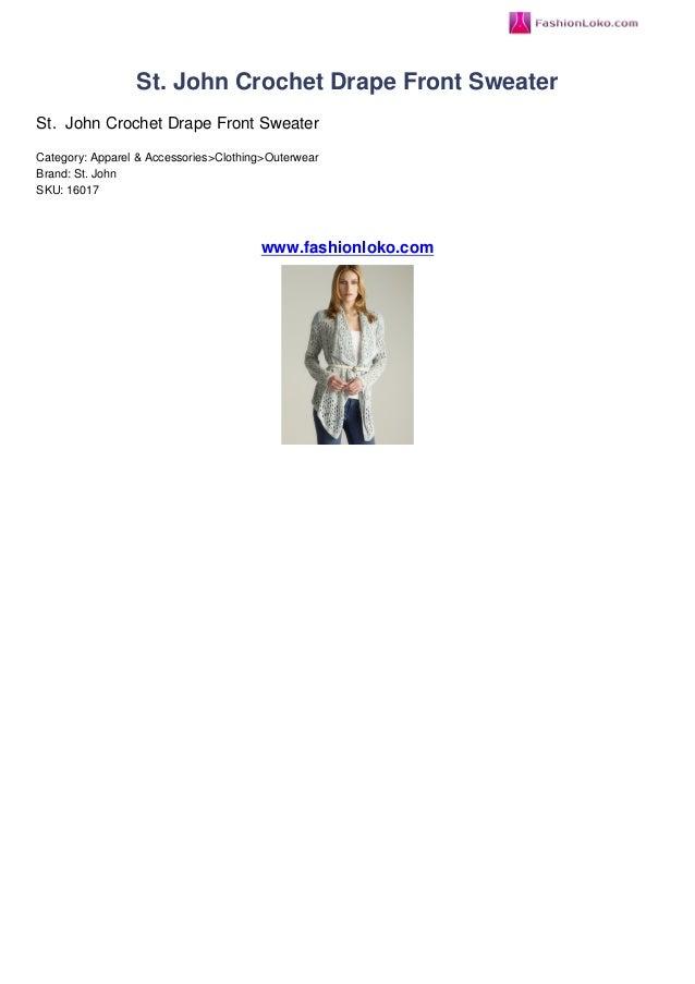St. John Crochet Drape Front SweaterSt. John Crochet Drape Front SweaterCategory: Apparel & Accessories>Clothing>Outerwear...
