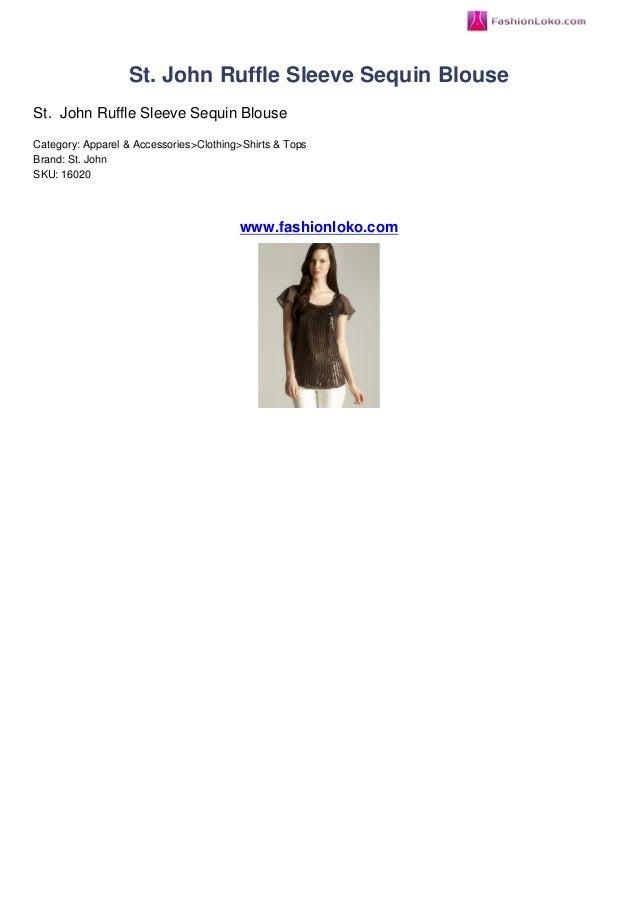 St. John Ruffle Sleeve Sequin BlouseSt. John Ruffle Sleeve Sequin BlouseCategory: Apparel & Accessories>Clothing>Shirts & ...