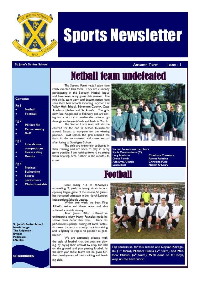 Autumn Term Issue : 3 Sports Newsletter St John's Senior School Tel: 020 83660035 St. John's Senior School North Lodge The...