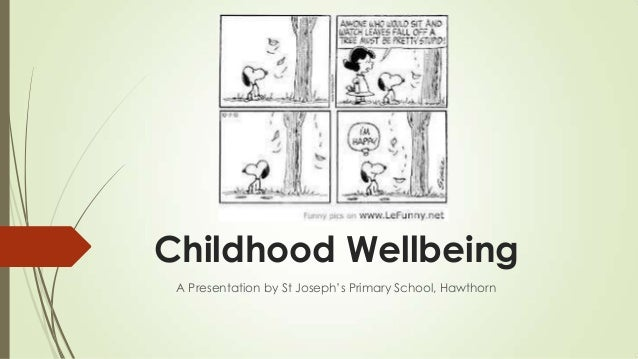"Childhood WellbeingA Presentation by St Joseph""s Primary School, Hawthorn"