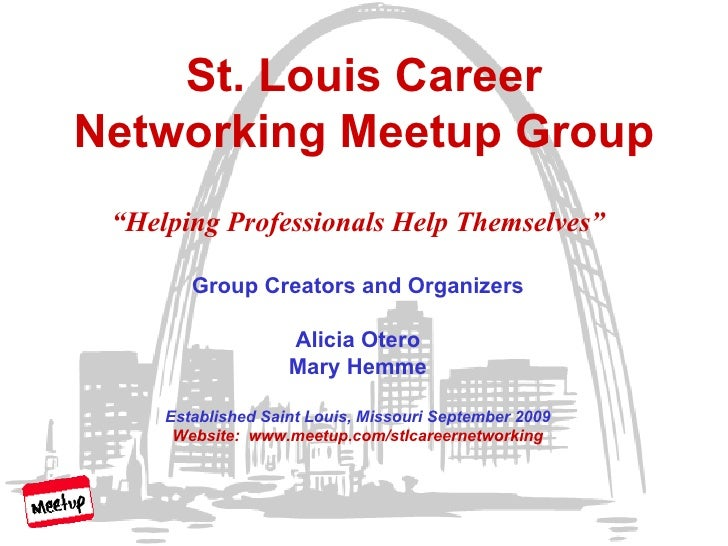 """St. Louis Career Networking Meetup Group """" Helping Professionals Help Themselves"""" Group Creators and Organizers Alicia Ote..."""