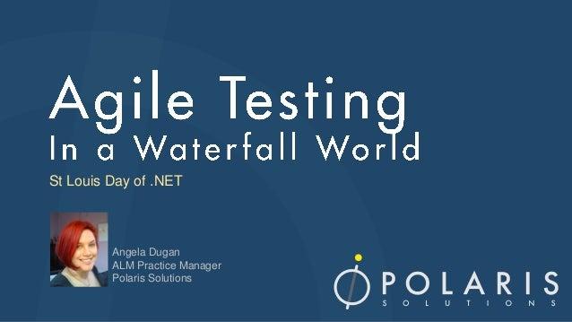 STLDODN - Agile Testing in a Waterfall World