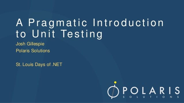 A Pragmatic Introduction to Unit Testing