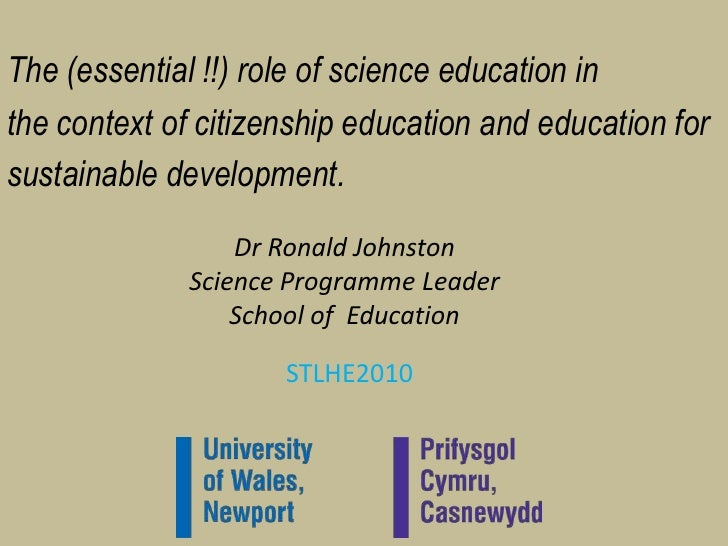 The (essential !!) role of science education in <br />the context of citizenship education and education for <br />sustain...