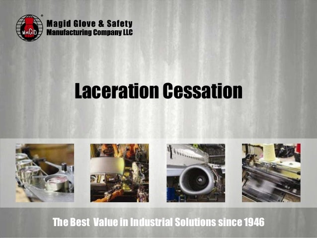 The Best Value in Industrial Solutions since 1946 Laceration Cessation