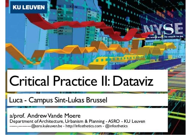 Critical Practice II: DatavizLuca - Campus Sint-Lukas Brussela/prof. Andrew Vande MoereDepartment of Architecture, Urbanis...