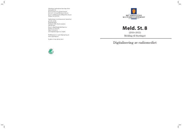 Meld. St. 8          (2010–2011)       Melding til StortingetDigitalisering av radiomediet