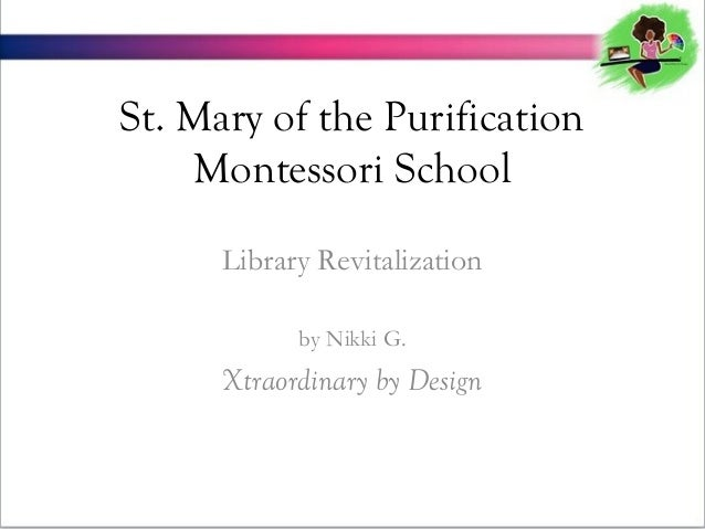 St. Mary of the Purification Montessori School Library Revitalization by Nikki G.  Xtraordinary by Design