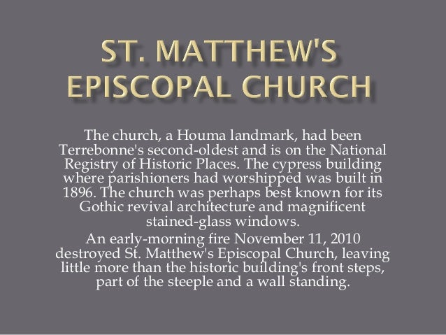 The church, a Houma landmark, had been Terrebonne's second-oldest and is on the National Registry of Historic Places. The ...