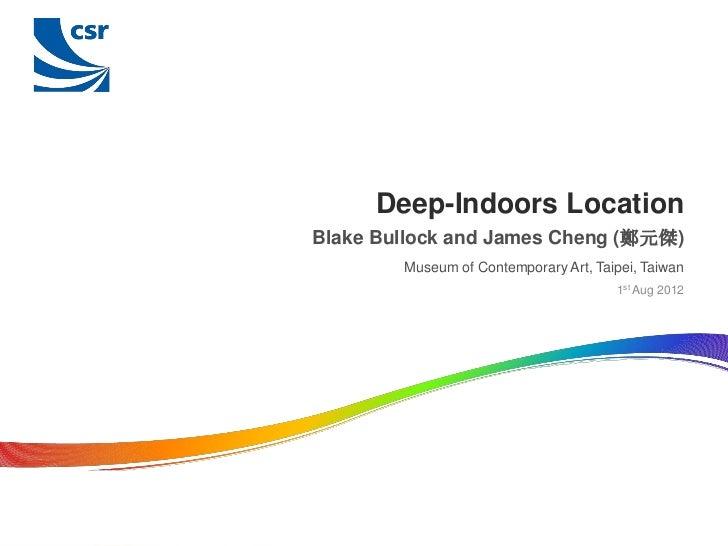 Deep-Indoors LocationBlake Bullock and James Cheng (鄭元傑)        Museum of Contemporary Art, Taipei, Taiwan                ...