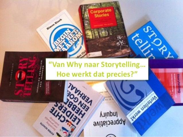"1""Van Why naar Storytelling…Hoe werkt dat precies?"""