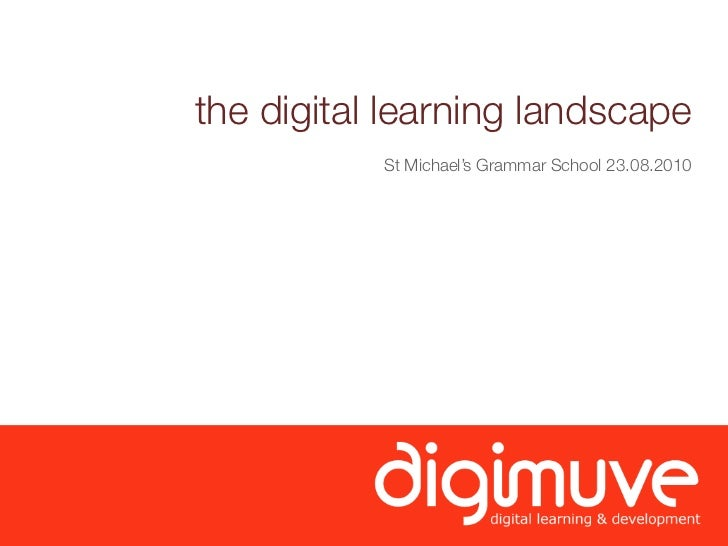 the digital learning landscape            St Michael's Grammar School 23.08.2010