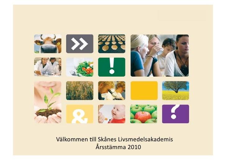 Skånes Livsmedelsakademis stämma 2010. Presentation av VD Lotta Törner